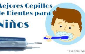 Análisis 6 Mejores Cepillos Eléctricos para Niños