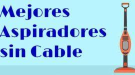 Análisis de las MEJORES aspiradoras SIN CABLE del 2018